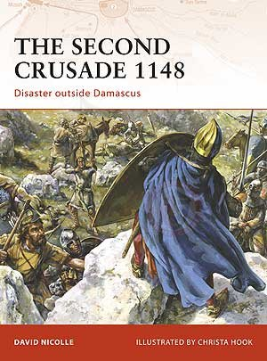 The Second Crusade 1148 - Disaster outside Damascus