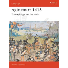 Agincourt 1415 - Triumph against the odds